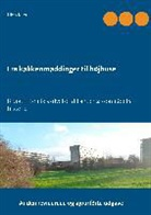 Niels Kjær - Fra køkkenmøddinger til højhuse