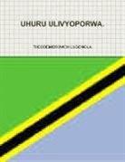 Theodemidrovich Lugomola - Uhuru Ulivyoporwa