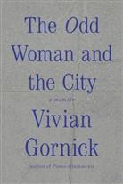 Vivian Gornick - The Odd Woman and the City