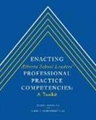 George J. Bedard, Edd Carmen P. Mombourquette, Carmen P. Mombourquette - Enacting Alberta School Leaders' Professional Practice Competencies