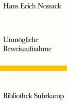 Hans Erich Nossack - Unmögliche Beweisaufnahme