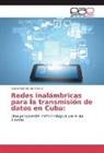 Cesilio Garcia de la Cruz - Redes inalámbricas para la transmisión de datos en Cuba: