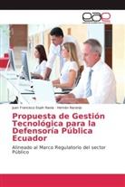 Juan Francisc Espín Navia, Juan Francisco Espín Navia, Hernán Naranjo - Propuesta de Gestión Tecnológica para la Defensoría Pública Ecuador