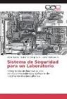 Victo Asanza, Victor Asanza, Guillerm Calvopiña M, Guillermo Calvopiña M., Valdivieso A, Carlos Valdivieso A. - Sistema de Seguridad para un Laboratorio