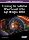 Stephen Brock Schafer - Exploring the Collective Unconscious in the Age of Digital Media
