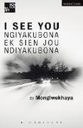Mongiwekhaya, South Africa) Mongiwekhaya (Playwright - I See You