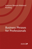 Karin Ioannou-Naoum-Wokoun, Martin H. Ruelling, Martin Helmuth Ruelling - Business Phrases for Professionals