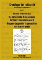 Sebastian Neumeister - Die ästhetische Wahrnehmung der Welt: Giacomo Leopardi - Giacomo Leopardi e la percezione estetica del mondo