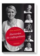 Silvia Aeschbach - Älterwerden für Anfängerinnen