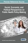 Rahmatollah Gholipour, Khadijeh Rouzbehani - Social, Economic, and Political Perspectives on Public Health Policy-Making