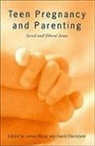 David Checkland, David A. Checkland, James Wong - Teen Pregnancy and Parenting: Social and Ethical Issues