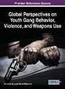 Simon Harding, Marek Palasinski - Global Perspectives on Youth Gang Behavior, Violence, and Weapons Use