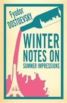 Fyodor Dostoevsky, Fjodor M. Dostojewskij, Fjodor M.                10001845965 Dostojewskij - Winter Notes on Summer Impressions