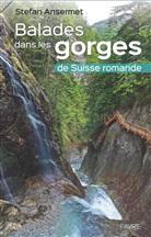Stefan Ansermet - Balades dans les gorges de Suisse romande