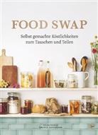 Swantj Havermann, Swantje Havermann, Julia Popp, Yeld Yilmaz, Yelda Yilmaz - Food Swap - Selbst gemachte Köstlichkeiten zum Tauschen und Teilen