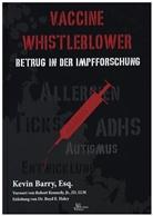 Kevin Barry, Leo Koehof, Jim Humble - Vaccine Whistleblower
