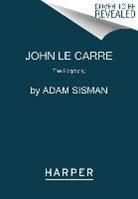Adam Sisman - John le Carre