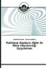 Mustafa Al Akca, Mustafa Ali Akca, Tuncay Aydogan - Kablosuz Alg_lay_c_ Aglar ile Mera Hayvanc_l_g_ Uygulamas_