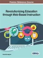 Mahesh Raisinghani - Revolutionizing Education through Web-Based Instruction