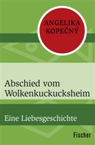 Angelika Kopecný - Abschied vom Wolkenkuckucksheim