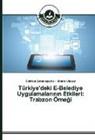 Gökhan Çobanogullar_, Gökha Çobanogullari, Gökhan Çobanogullari, Ahmet Ulusoy - Türkiye'deki E-Belediye Uygulamalar_n_n Etkileri: Trabzon Örnegi