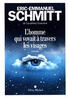 EE Schmitt, Eric-Emmanuel Schmitt, Éric-Emmanuel Schmitt - L'homme qui voyait à travers les visages