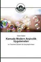 Canan Coskun - Kamuda Modern Arsivcilik Uygulamalar_