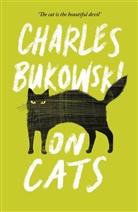 Charles Bukowski, Abe Debritto, Abel Debritto - On Cats