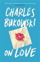 Charles Bukowski, Abe Debritto, Abel Debritto - On Love
