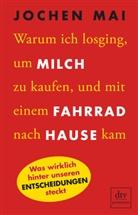 Jochen Mai, Sabine Kwauka - Warum ich losging, um Milch zu kaufen, und mit einem Fahrrad nach Hause kam