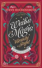 Lisa Falco, Stev Hockensmith, Steve Hockensmith - Weiße Magie - Vorsicht Stufe!