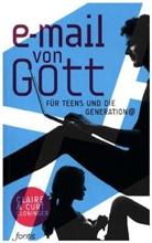 Clair Cloninger, Claire Cloninger, Curt Cloninger, Cloninger Curt - E-Mail von Gott für Teens und die Generation @