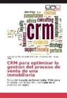 Silverio Bustos, Carmen del Pila Céspedes Romero, Carmen del Pilar Céspedes Romero, Hugo Vega - CRM para optimizar la gestión del proceso de venta de una inmobiliaria