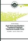 M Ebru Erdönmez, M. Ebru Erdönmez - Aç_k Kamusal Alanlar_n Toplumsal _liskileri Yap_land_rmadaki Rolü