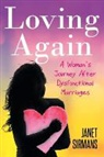 Janet Sirmans - Loving Again: A Woman's Journey After Dysfunctional Marriages
