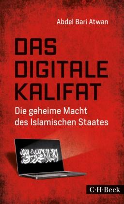 Abdel B. Atwan, abdel bari Atwan - Das digitale Kalifat - Die geheime Macht des Islamischen Staates
