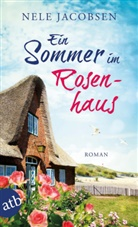 Nele Jacobsen - Ein Sommer im Rosenhaus