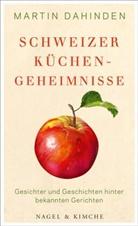 Martin Dahinden - Schweizer Küchengeheimnisse