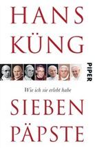 Hans Küng - Sieben Päpste