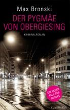 Max Bronski, Max  (Sonner Bronski, Franz-Maria Sonner - Die Pygmäe von Obergiesing