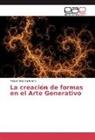 Raquel Ines Balbuena - La creación de formas en el Arte Generativo