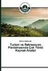 Meliha Akl_bas_nda, Meliha Aklibasinda - Turizm ve Rekreasyon Planlamas_nda Çok Yönlü Kaynak Analizi