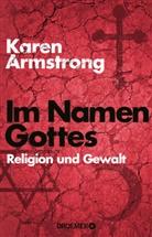 Karen Armstrong - Im Namen Gottes