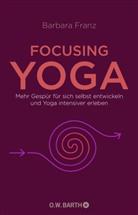 Barbara Franz - Focusing Yoga