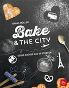 Andrea Marquetant, Tobias Müller, Andrea Marquetant - Bake & the City