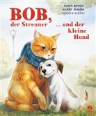 James Bowen, Garry Jenkins, Gerald Kelley - Bob, der Streuner, und der kleine Hund