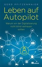 Gerd Pfitzenmaier - Leben auf Autopilot