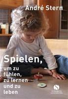 Andr Stern, André Stern, Petra (Dr.) Thorbrietz - Spielen, um zu fühlen, zu lernen und zu leben