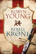 Robyn Young - Rebell der Krone