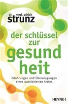 Ulrich Strunz, Ulrich (Dr. med.) Strunz - Der Schlüssel zur Gesundheit
